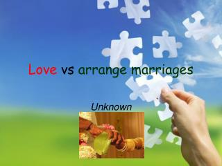 Love  vs  arrange marriages