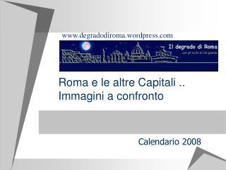 Roma e le altre Capitali ..  Immagini a confronto