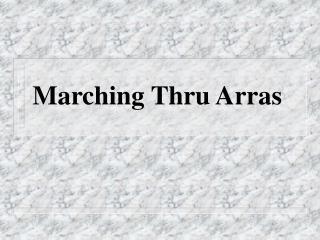 Marching Thru Arras