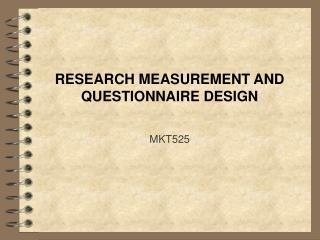 RESEARCH MEASUREMENT AND QUESTIONNAIRE DESIGN