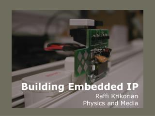 Building Embedded IP
