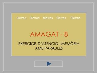 AMAGAT - 8 EXERCICIS D'ATENCIÓ I MEMÒRIA AMB PARAULES