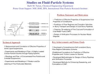Studies on Fluid-Particle Systems Raffi M. Turian, Chemical Engineering Department