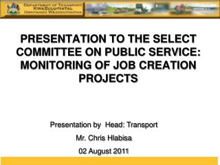 PRESENTATION TO THE SELECT COMMITTEE ON PUBLIC SERVICE: MONITORING OF JOB CREATION PROJECTS