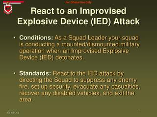 React to an Improvised Explosive Device (IED) Attack