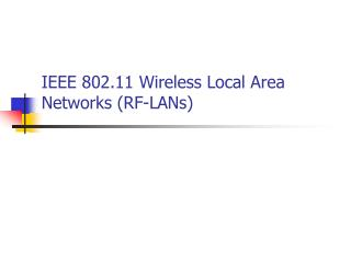 IEEE 802.11 Wireless Local Area Networks (RF-LANs)