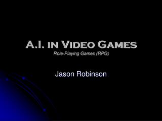 A.I. in Video Games Role-Playing Games (RPG)