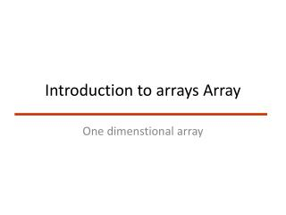 Introduction to arrays Array