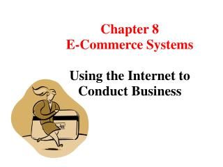 Chapter 8 E-Commerce Systems Using the Internet to Conduct Business