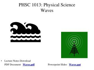 PHSC 1013: Physical Science Waves