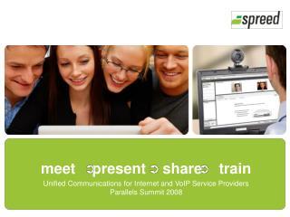 meet    present    share    train