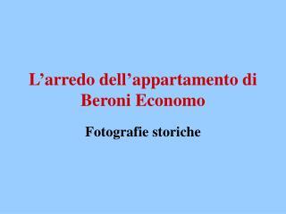 L'arredo dell'appartamento di Beroni Economo