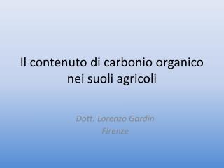 Il contenuto di carbonio organico nei suoli agricoli