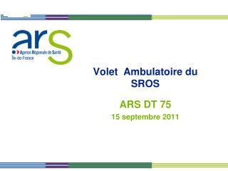 Volet  Ambulatoire du SROS