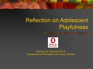 Reflection on Adolescent Playfulness