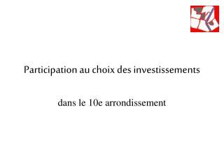 Participation au choix des investissements