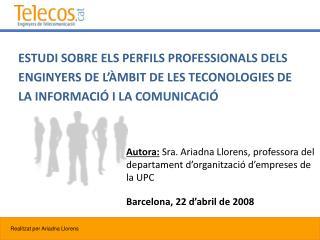 Autora:  Sra. Ariadna Llorens, professora del departament d'organització d'empreses de la UPC