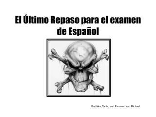 El Último  Repaso para el examen   de Español