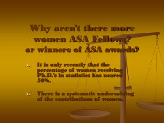 Why aren't there more women ASA Fellows? or winners of ASA awards?