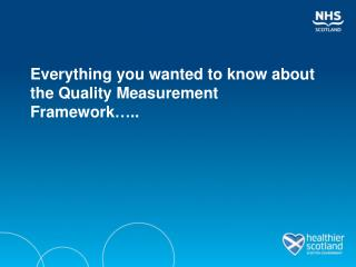 Everything you wanted to know about the Quality Measurement Framework � ..