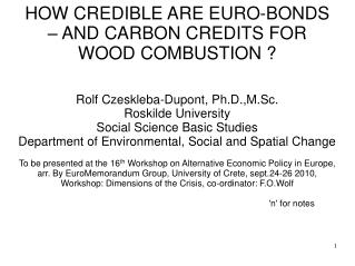 HOW CREDIBLE ARE EURO-BONDS – AND CARBON CREDITS FOR WOOD COMBUSTION ?