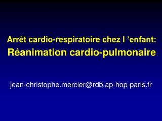 Arrêt cardio-respiratoire chez l'enfant: Réanimation cardio-pulmonaire