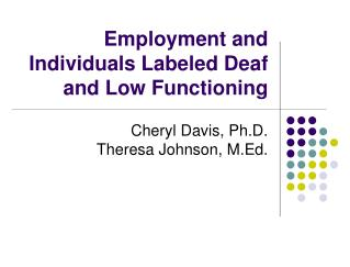 Employment and Individuals Labeled Deaf and Low Functioning