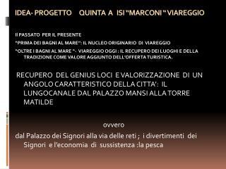 """IDEA- PROGETTO      QUINTA  A   ISI """"MARCONI """" VIAREGGIO"""