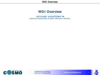WG1 Overview christoph.schraff@dwd.de Deutscher Wetterdienst, D-63067 Offenbach, Germany
