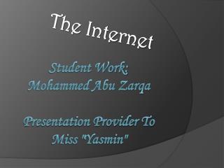 Student Work: Mohammed Abu Zarqa Presentation Provider To  Miss