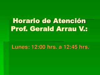 Horario de Atención Prof. Gerald Arrau V.: