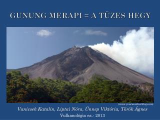 Gunung Merapi  = a tüzes hegy
