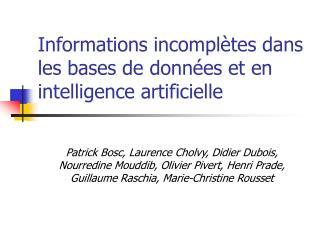 Informations incomplètes dans les bases de données et en intelligence artificielle