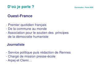 D'où je parle?                                       Euromeduc / Paris 2008 Ouest-France
