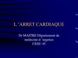 L'ARRET CARDIAQUE