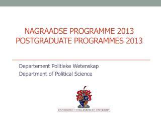 Nagraadse Programme  2013 Postgraduate Programmes  2013