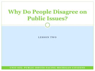 Why Do People Disagree on Public Issues?