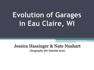 Evolution of Garages  in Eau Claire, WI