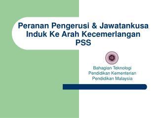 Peranan Pengerusi & Jawatankusa Induk Ke Arah Kecemerlangan PSS