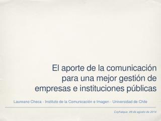 El aporte de la comunicación  para una  mejor gestión de  empresas e  instituciones públicas