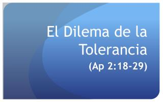 El  Dilema  de la  Tolerancia