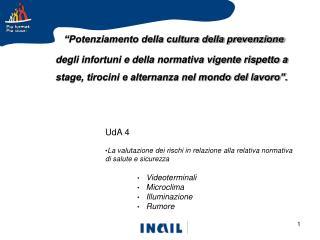 UdA 4 La valutazione dei rischi in relazione alla relativa normativa di salute e sicurezza