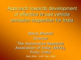 Approach towards development of effective in-use vehicle emission inspection for India