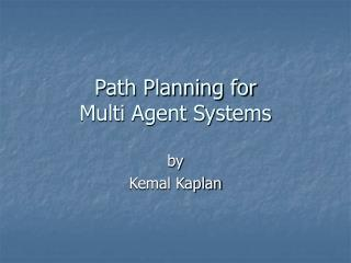 Path Planning for Multi Agent Systems