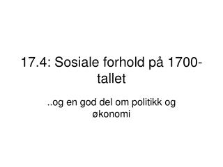 17.4: Sosiale forhold p  1700-tallet