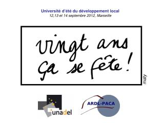 Université d'été du développement local 12,13 et 14 septembre 2012, Marseille