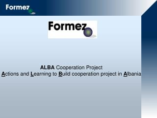 ALBA  Cooperation Project A ctions and  L earning to  B uild cooperation project in  A lbania