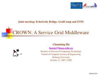 Joint meeting: EchoGrid, Bridge, GridComp and ETSI CROWN: A Service Grid Middleware