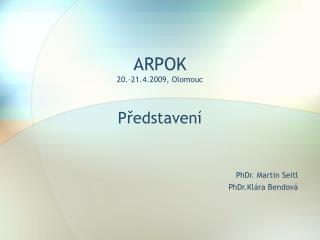 ARPOK 20.-21.4.2009, Olomouc
