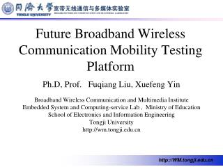 Future Broadband Wireless Communication Mobility Testing Platform